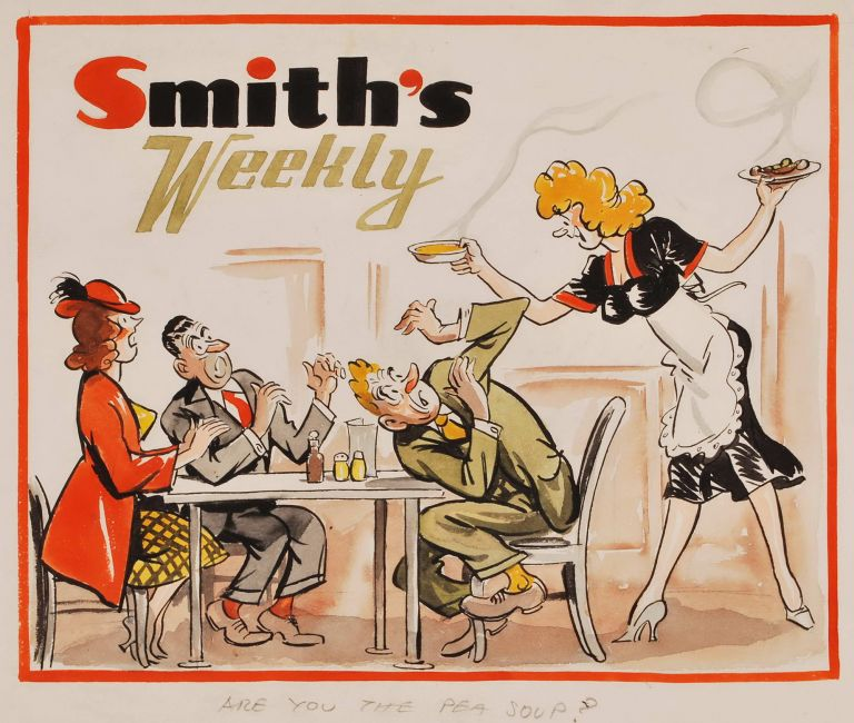 """Smith's Weekly"" (a) ""Are You The Pea Soup?"" and (b) ""Youse Can All Clear Out Now"". Joe Jonsson, Aust."