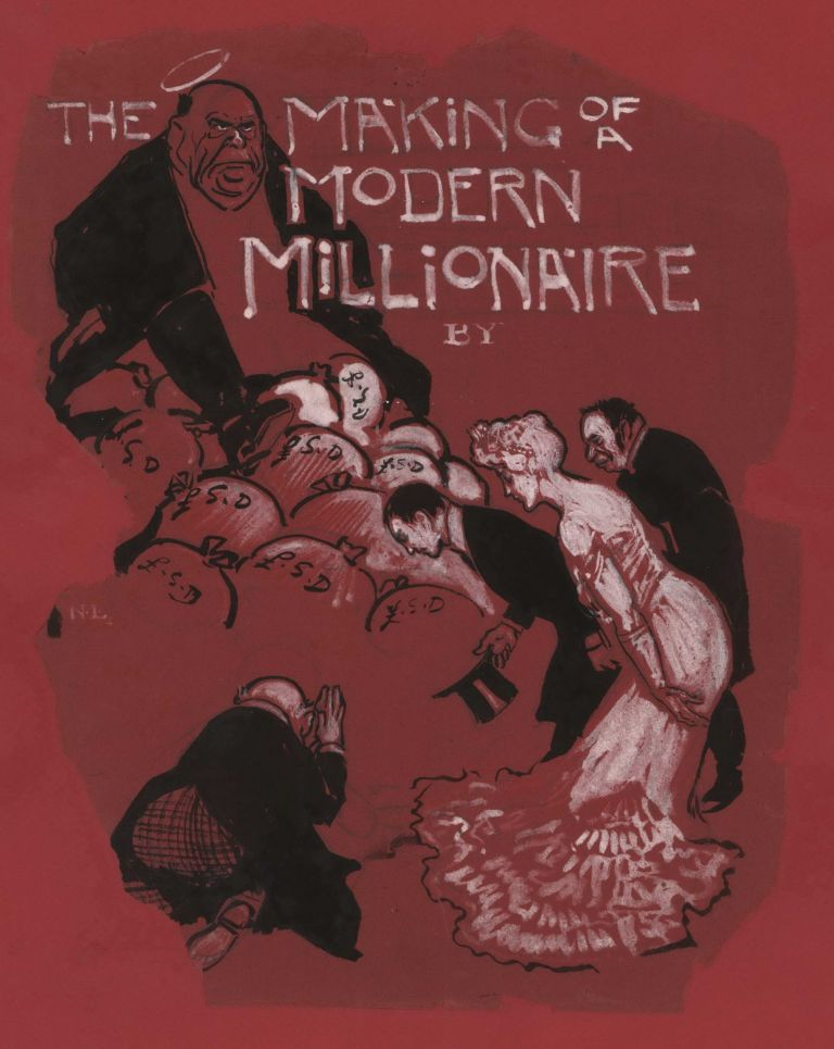 The Making Of A Modern Millionaire, By…. Norman Lindsay, Aust.