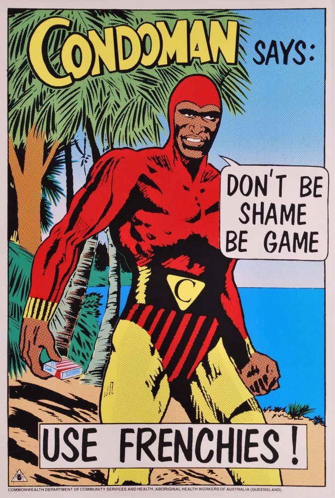 Condoman Says: Don't Be Shame, Be Game. Use Frenchies! Redback Graphix, c. Australian.