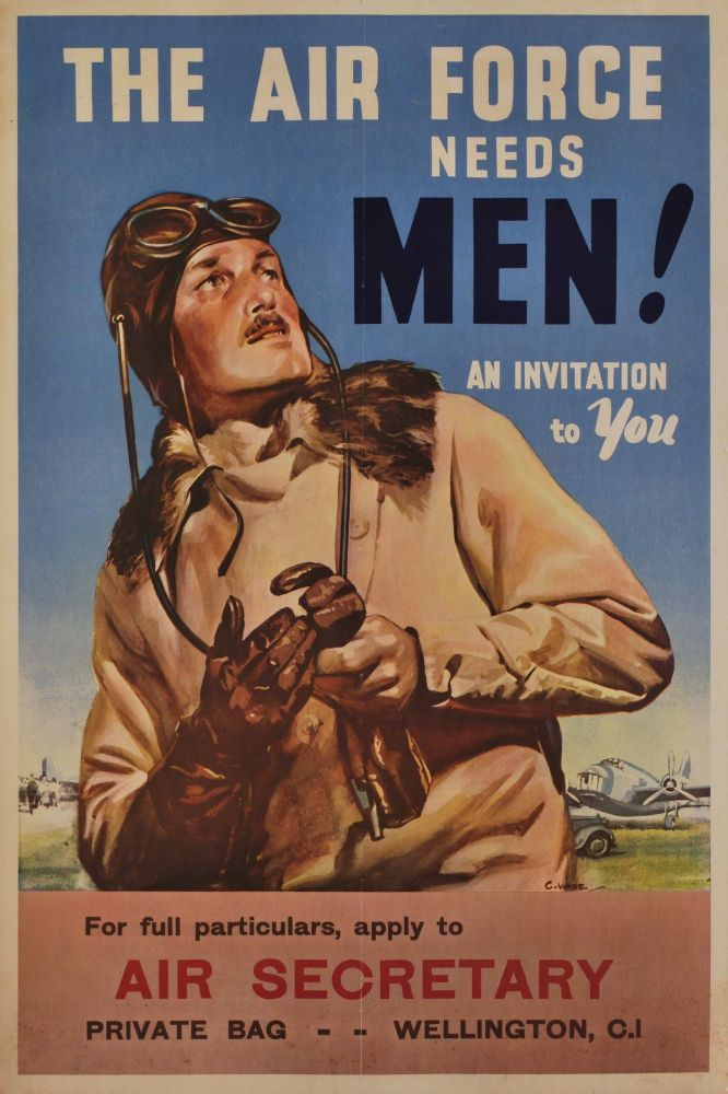The Air Force Needs Men! An Invitation To You. Claude Wade, NZ.
