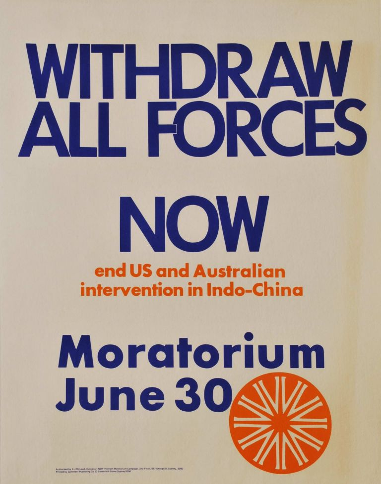 Withdraw All Forces Now. End US And Australian Intervention In Indo-China