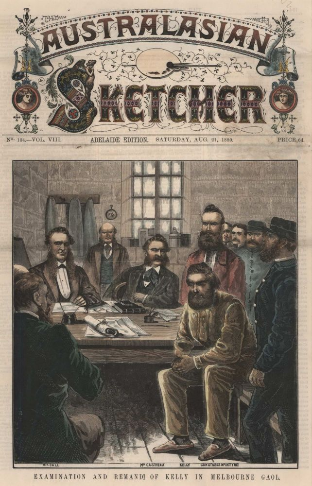 The Destruction Of The Kelly Gang and Examination And Remand Of Kelly In Melbourne Gaol