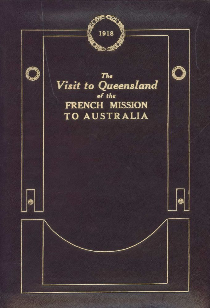 The Visit To Queensland Of The French Mission To Australia. Government Printer, est. 1842 Aust.