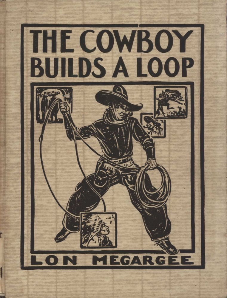 The Cowboy Builds A Loop. Lon Megargee, American.