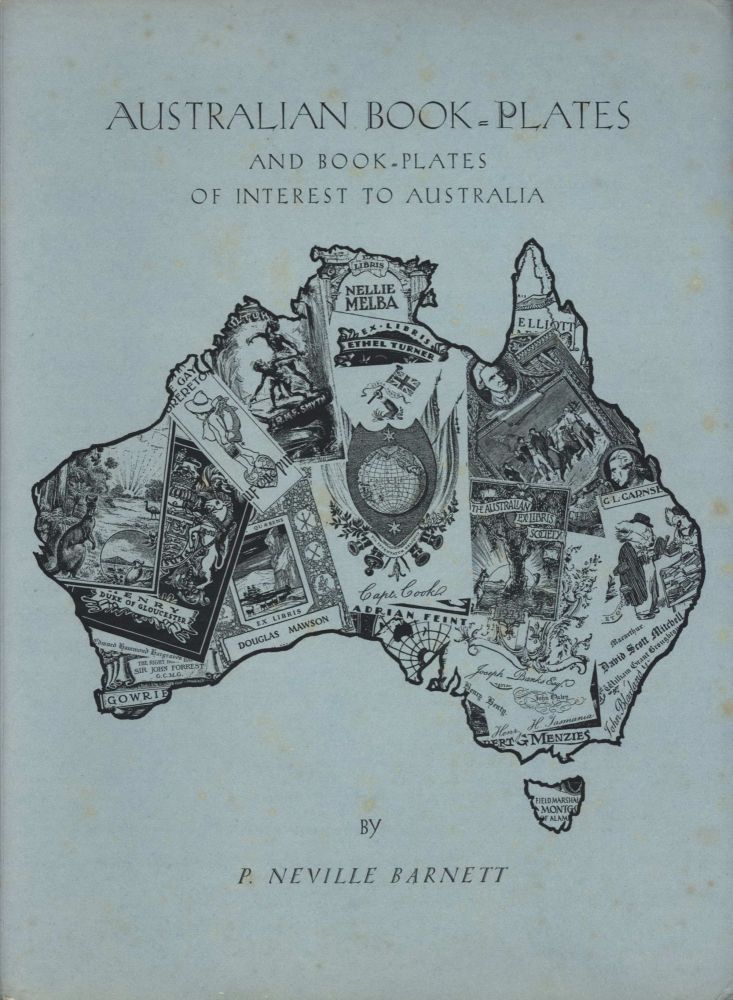 Australian Book-Plates And Book-Plates Of Interest To Australia. P. Neville Barnett, Aust.