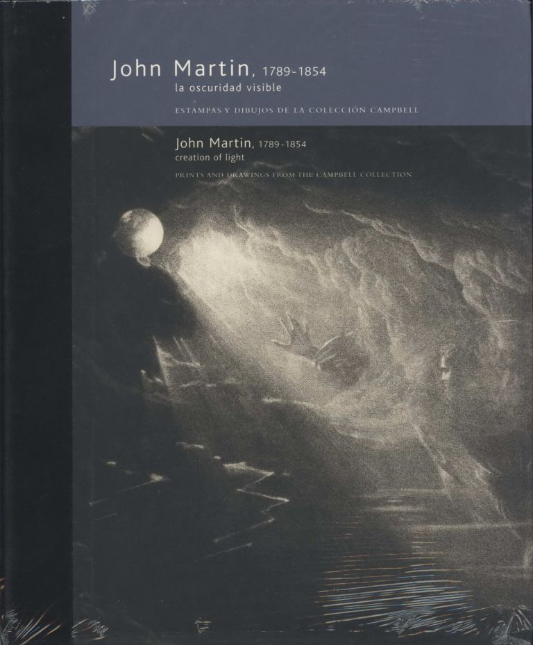 John Martin, 1789-1854. Creation of Light: Prints And Drawings From The Campbell Collection