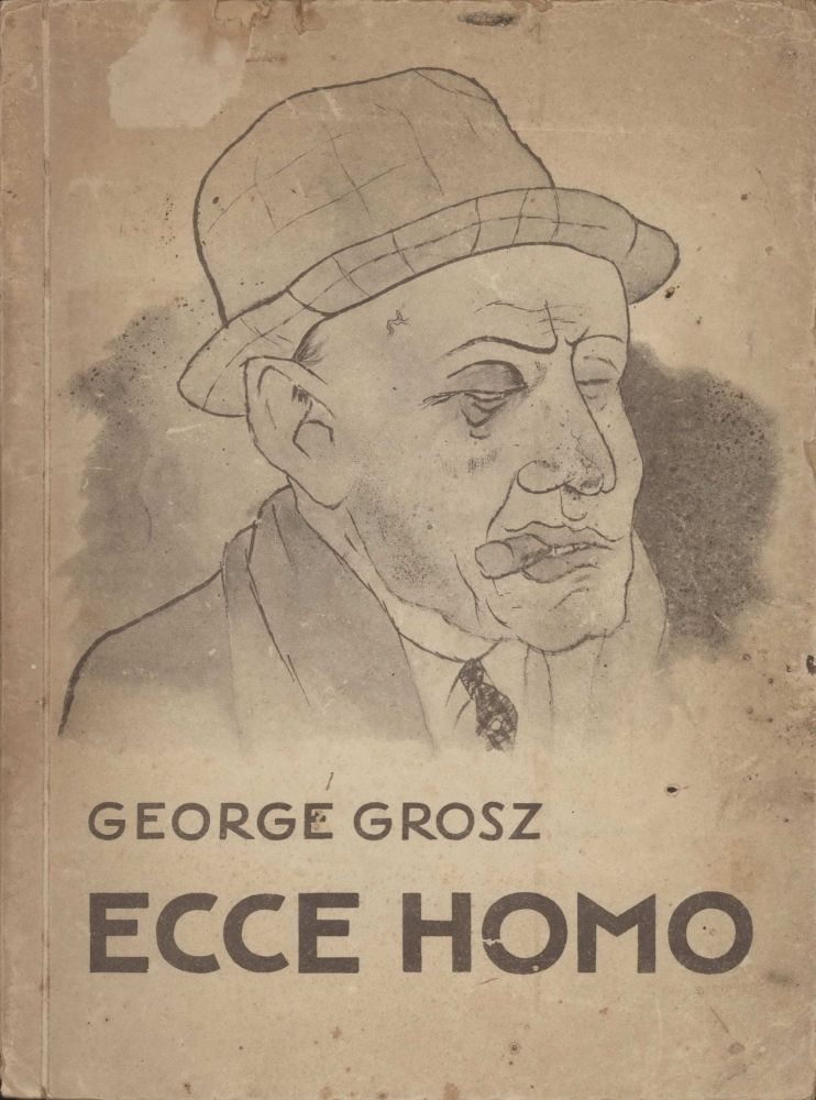 Ecce Homo [Behold The Man]. George Grosz, 1893–1959 German/Amer.