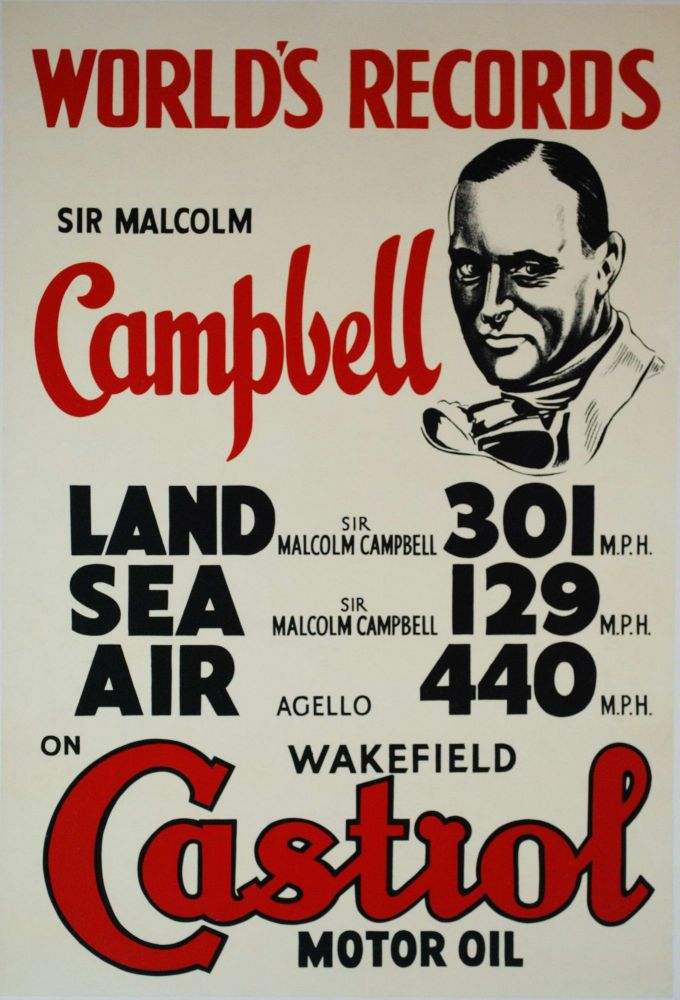 Sir Malcolm Campbell. World's Records On Wakefield Castrol Motor Oil