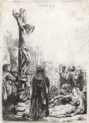 The Crucifixion (Small Plate), Rembrandt van Rijn, Dutch.