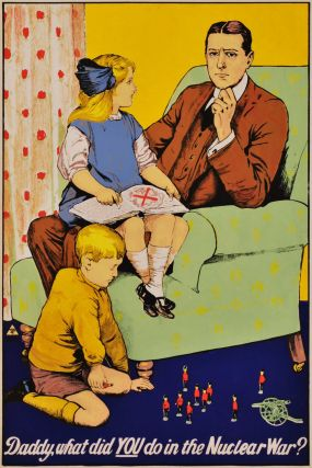 Daddy, What Did You Do In The Nuclear War? Earthworks Poster Collective, fl. Aust