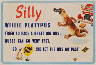 Silly Willie Platypus Tried To Race A Great Big Bus. Buses Can Go Very Fast, So Stop And Let The...