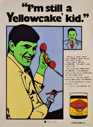 """I'm Still A Yellowcake Kid"""