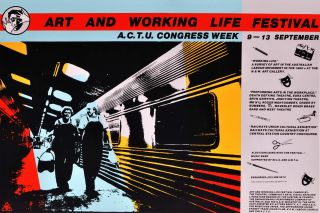 Art And Working Life Festival. ACTU Congress Week. Redback Graphix, c. Aust