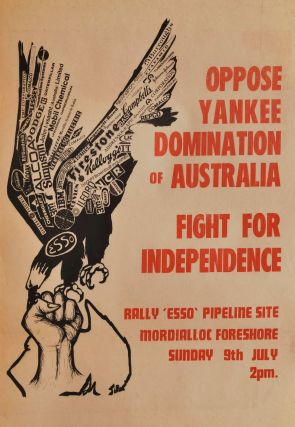 Oppose Yankee Domination Of Australia. Fight For Independence