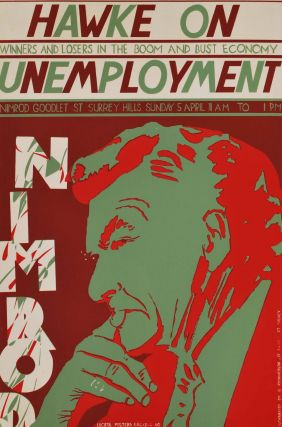 Hawke On Unemployment. Winners And Losers In The Boom And Bust Economy. Lucifoil Posters, est....