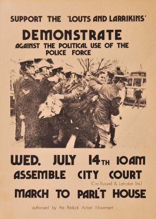 Support The 'Louts And Larrikins'. Demonstrate Against The Political Use Of The Police Force