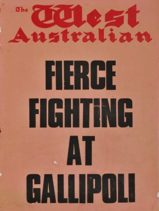 "Fierce Fighting At Gallipoli, ""The West Australian"" [WWI"
