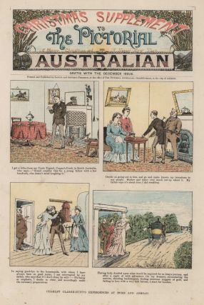 "Charley Clarke-Hunt's Experiences At Home And Abroad, Christmas Supplement To ""The Pictorial Australian"""
