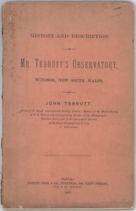 History And Description Of Mr Tebbutt's Observatory, Windsor, New South Wales. John Tebbutt, Aust