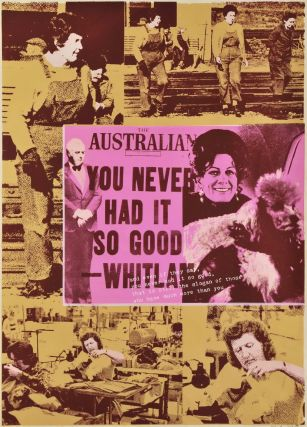 """You Never Had It So Good"" – Whitlam [""The Australian"" Headline]. Mandy Martin,..."