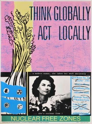 Think Globally, Act Locally. Nuclear Free Zones. Colin Russell, b.1958 Australian