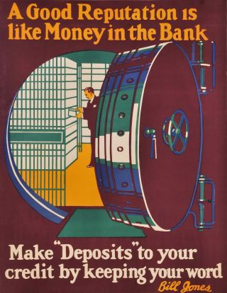 "A Good Reputation Is Like Money In The Bank. Make ""Deposits"" To Your Credit By Keeping Your Word"