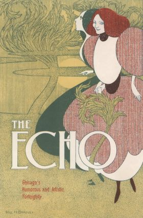 """The Echo"", Chicago's Humorous And Artistic Fortnightly. William Henry Bradley, Amer."