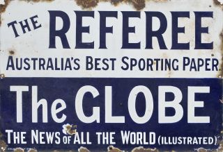 """The Referee"", Australia's Best Sporting Paper. ""The Globe"", The News Of All The World"