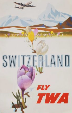 Switzerland. Fly TWA. David Klein, American