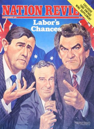 """Nation Review."" Labor's Chances [Neville Wran, Bill Hayden & Bob Hawke]"