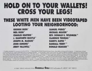Hold On To Your Wallets! Cross Your Legs! Guerrilla Girls, active from 1985 Amer