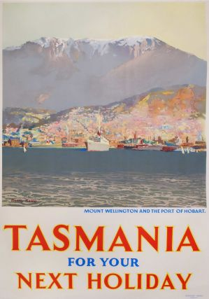 Tasmania For Your Next Holiday [Mt Wellington]. Harry Kelly, Aust.