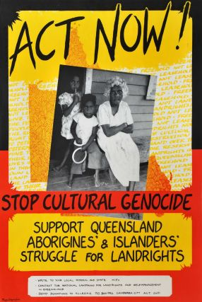 Act Now! Stop Cultural Genocide. Support Queensland Aborigines' And Islanders' Struggle For Land Rights. Colin Little, Aust.