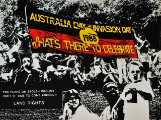 Australia Day = Invasion Day. 1988. What's There To Celebrate
