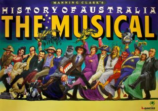 """Manning Clark's History Of Australia: The Musical"""