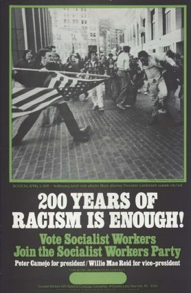 200 Years Of Racism Is Enough! Vote Socialist Workers