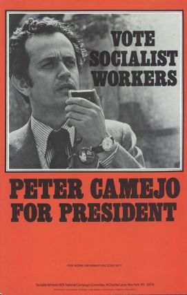 Peter Camejo For President. Vote Socialist Workers