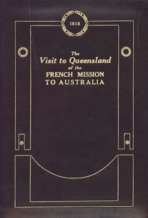 The Visit To Queensland Of The French Mission To Australia. Government Printer, est. 1842 Aust