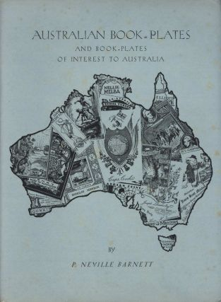 Australian Book-Plates And Book-Plates Of Interest To Australia. P. Neville Barnett, Aust