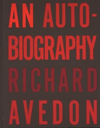 An Autobiography. Richard Avedon, Amer