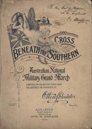 'Beneath The Southern Cross.' Australian National Military Grand March