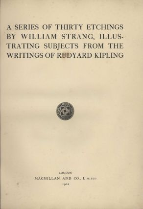 A Series Of Thirty Etchings By William Strang, Illustrating Subjects From The Writings Of Rudyard...